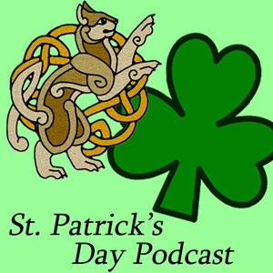 St Patrick's Day Podcast